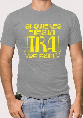 Camiseta Si Quieres Fiesta Tira De Esta