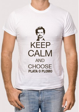 Keep calm and choose plata o plomo