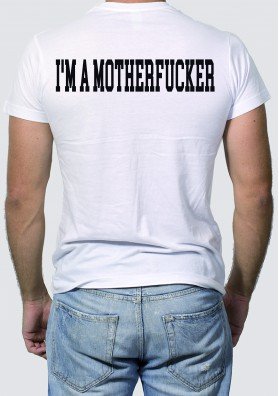 Camiseta Im a Motherfucker