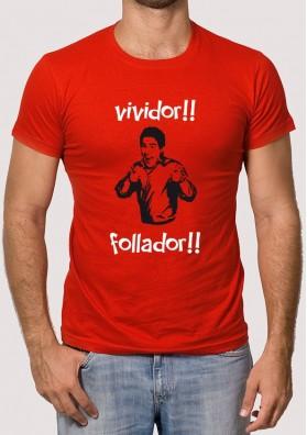 Camiseta Vividor, Follador